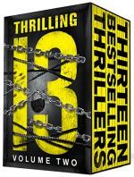 Thrilling Thirteen II: 13 Mysteries/Thrillers (Thrilling Thirteen Collection Book 2) - Ty Hutchinson, Gary Ponzo, Dani Amore, M.P. McDonald, Matt Ingwalson, Zoë Sharp, J.R. Tate, Lawrence Kelter, Frank Zafiro, Jim Wilsky, Toni Dwiggins, Debbi Mack
