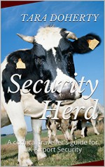 Security Herd: A comical traveller's guide for UK Airport Security - Tara Doherty, Catalina Doherty-Castro, Daniel Wilson