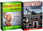 Weight Loss For Women Box Set: 33 Tips to Improve Your Hips, Waist, & Buttocks Combined with the Guide For Mastering 15 Bodyweight Exercises For Women ... bodyweight training and workouts) - Jennifer Smith, Frank Jackson