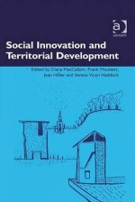 Social Innovation and Territorial Development - Ashgate Publishing Group, Jean Hillier, Serena Vicari, Diana MacCallum