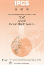 Arsine: Human Health Aspects (Concise International Chemical Assessment Documents) - IPCS, Lawrence Fishbein