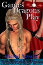 Games Dragons Play - Michael Barnette