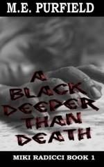 A Black Deeper Than Death - M.E. Purfield