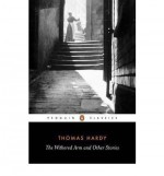 The Withered Arm and Other Stories - Thomas Hardy, Kristin Brady