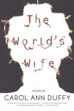 The World's Wife - Carol Ann Duffy
