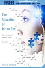 The Adoration of Jenna Fox: Chapters 1-5 - Mary E. Pearson