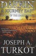 Darkin: A Journey East - Joseph A Turkot