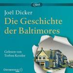 Die Geschichte der Baltimores: 2 CDs - Joël Dicker, Torben Kessler, Brigitte Große, Andrea Alvermann