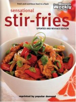 "Sensational Stir-fries: Fast, Fresh and Flavousome (""Australian Women's Weekly"" Home Library) - Maryanne Blacker"