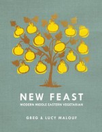 New Feast: Modern Middle Eastern Vegetarian - Greg Malouf, Lucy Malouf