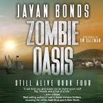 Zombie Oasis: Still Alive Book Four - Javan Bonds, Monique Happy