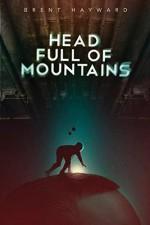 Head Full of Mountains - Brent Hayward