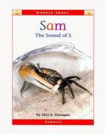 Sam: The Sound of S (Wonder Books) - Alice K. Flanagan