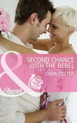 Second Chance with the Rebel (Mills & Boon Cherish) (Mothers in a Million - Book 3) - Cara Colter