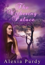 The Withering Palace - Alexia Purdy