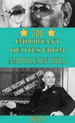 200 Important Quotes From Napoleon Hill - Noel N, Napoleon Hill