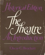 Historical Edition: The Theatre, an Introduction - Oscar Gross Brockett