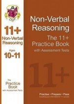 Non-Verbal Reasoning: The 11+ Practice Book with Assessment Tests (Ages 10-11) - Richard Parsons
