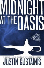 Midnight at the Oasis - Justin Gustainis