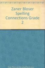 Zaner Bloser Spelling Connections Grade 2 - J. Richard Gentry