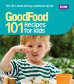Good Food: Recipes for Kids: Triple-tested Recipes (GoodFood 101) - Angela Nilsen, Jeni Wright