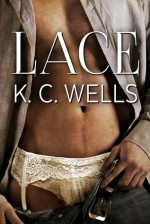 Lace - K.C. Wells, Meredith Russell