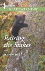 Raising the Stakes - Karen Rock