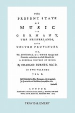 The Present State of Music in Germany, the Netherlands and United Provinces. [Vol.2. - 366 Pages. Facsimile of the First Edition, 1773.] - Charles Burney, Travis & Emery