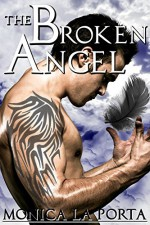 The Broken Angel (The Immortals Book 3) - Monica La Porta