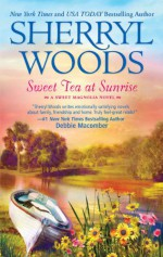 Sweet Tea at Sunrise - Sherryl Woods