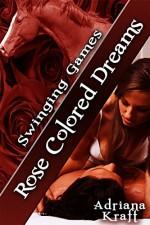 Rose Colored Dreams (Swinging Games Book 14) - Adriana Kraft
