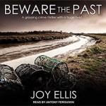 Beware the Past - Joy Ellis, Antony Ferguson