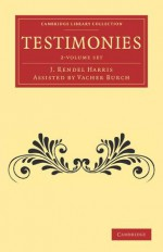 Testimonies - 2 Volume Set - Vacher Rendel Burch, J. Rendel Harris