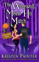 The Werewolf Meets His Match (Nocturne Falls Book 2) - Kristen Painter