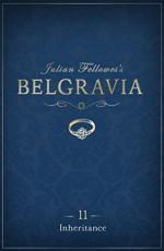 Julian Fellowes's Belgravia Episode 11: Inheritance (Kindle Single) - Julian Fellowes