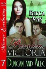 Passion, Victoria 7: Duncan and Alec - Becca Van