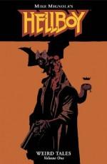 Hellboy: Weird Tales, Vol. 1 - Mike Mignola, John Cassaday, Joe Casey, Jason Pearson