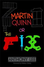 Martin Quinn: or, The Fix - Anthony Lee, Wallace Stroby