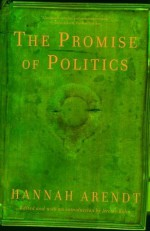 The Promise of Politics - Hannah Arendt