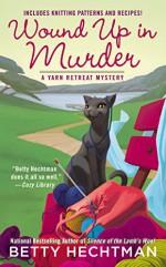 Wound Up in Murder (A Yarn Retreat Mystery) - Betty Hechtman