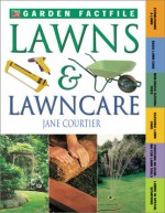 Lawns and Lawn Care - Jane Courtier