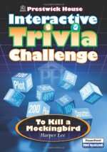 Prestwick House Interactive Trivia Challenge: To Kill A Mockingbird - Harper Lee Lee