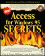 Access for Windows 95 Secrets (The Secrets Series) - Cary N. Prague, James D. Foxall, William C. Amo