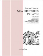 New First Steps in Latin: Teacher's Manual - Lee Pearcy