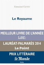 Le Royaume [ prix litteraire Le Monde ] (French Edition) - Emmanuel Carrere, P.O.L.