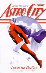 Astro City Vol. 1: Life in the Big City - Kurt Busiek, Alex Ross, Brent Anderson
