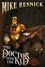 The Doctor and the Kid - Mike Resnick
