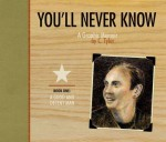 You'll Never Know, Vol. 1: A Good and Decent Man - Carol Tyler