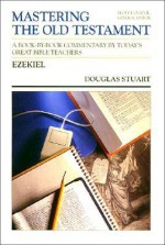 Mastering the Old Testament: Ezekiel - Douglas Stuart