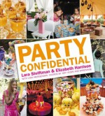 Party Confidential - Lara Shriftman, Elizabeth Harrison, Lara Morgenson, Jeff Vespa